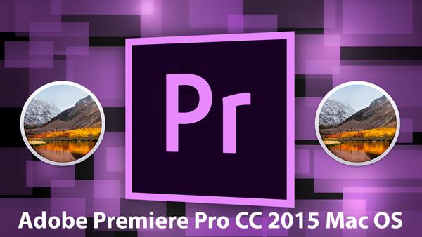 premiere pro cc 2015 mac os